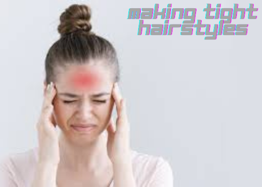 Making tight hairstyles